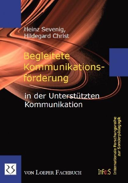 Sevenig, Christ: Begleitete Kommunikationsförderung in der Unterstützten Kommunikation