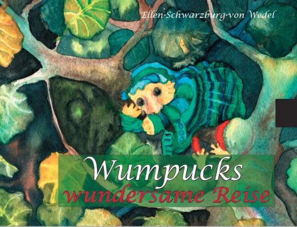 Schwarzburg-von Wedel: Wumpucks wundersame Reise