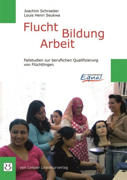 Schroeder u.a.: Flucht - Bildung - Arbeit