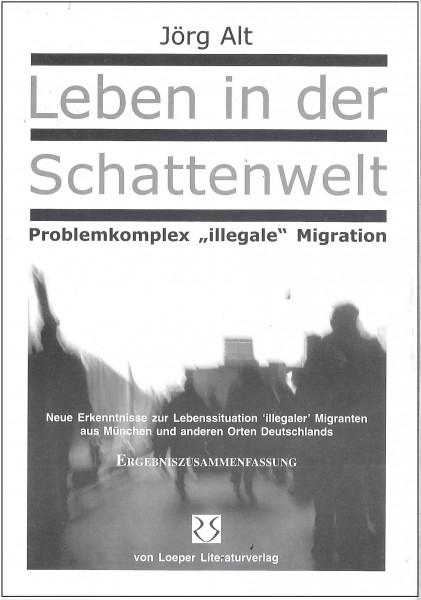 Jörg Alt: Leben in der Schattenwelt (Zsfg.)