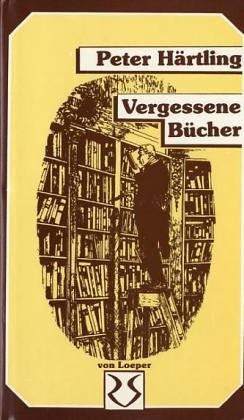 Härtling: Vergessene Bücher