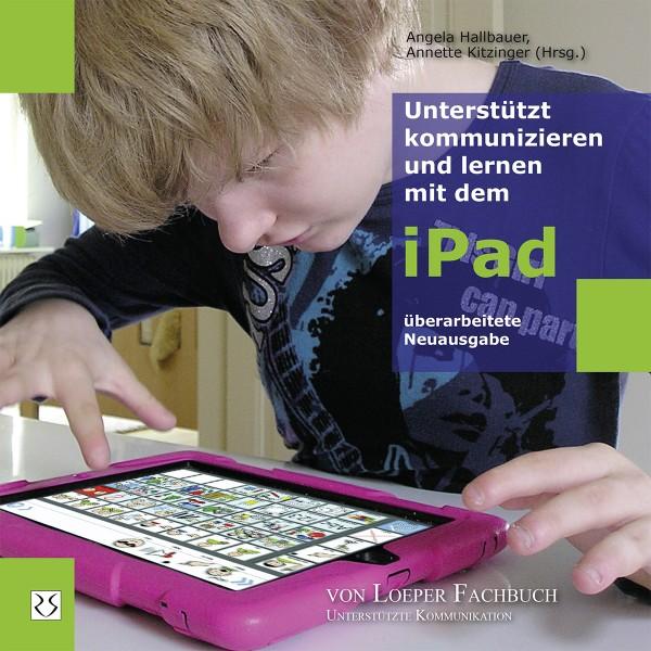 Hallbauer/Kitzinger (Hg.): Unterstützt kommunizieren und lernen mit dem iPad