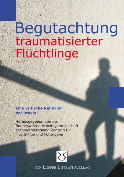 BAFF (Hg.): Begutachtung traumatisierter Flüchtlinge