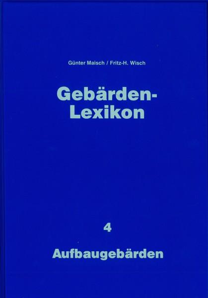 Maisch / Wisch: Gebärden-Lexikon - Band 4 Aufbaugebärden