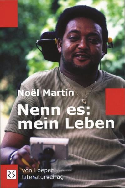 Noël Martin: Nenn es: mein Leben