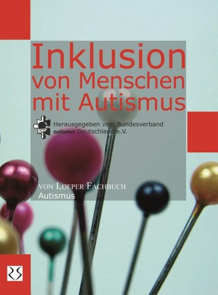 autismus Deutschland e. V. (Hrsg.): Inklusion von Menschen mit Autismus