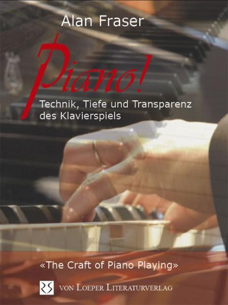 Fraser: Piano! Technik, Transparenz und Tiefe des Klavierspiels
