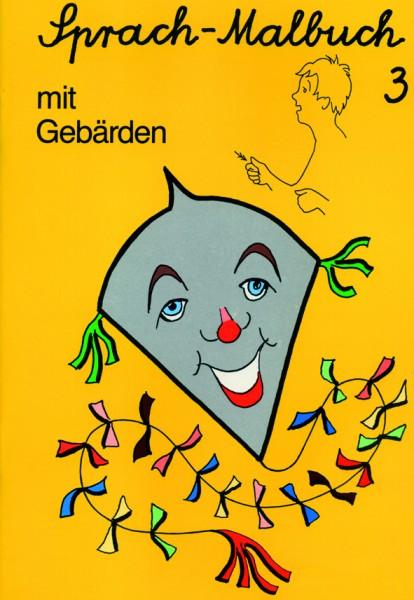 Liebsch: Sprach-Malbuch 3 mit Gebärden